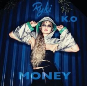 Ryki - Money ft. K.O